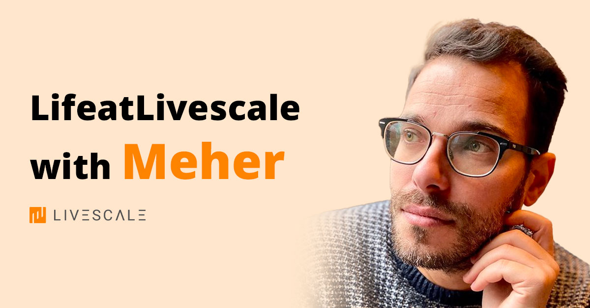 Meher from Livescale